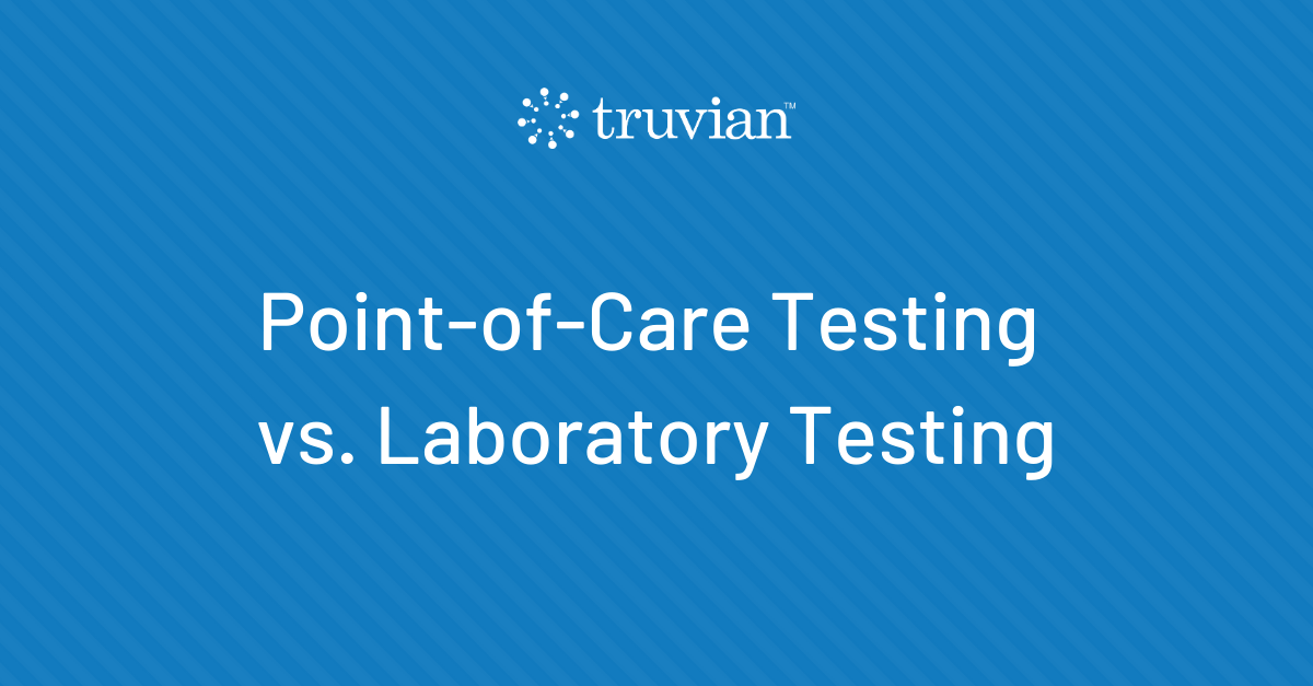 Point-of-Care Testing vs. Laboratory Testing