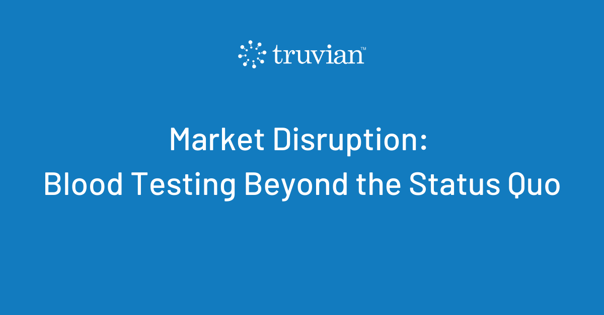 Market Disruption – Blood Testing Beyond the Status Quo