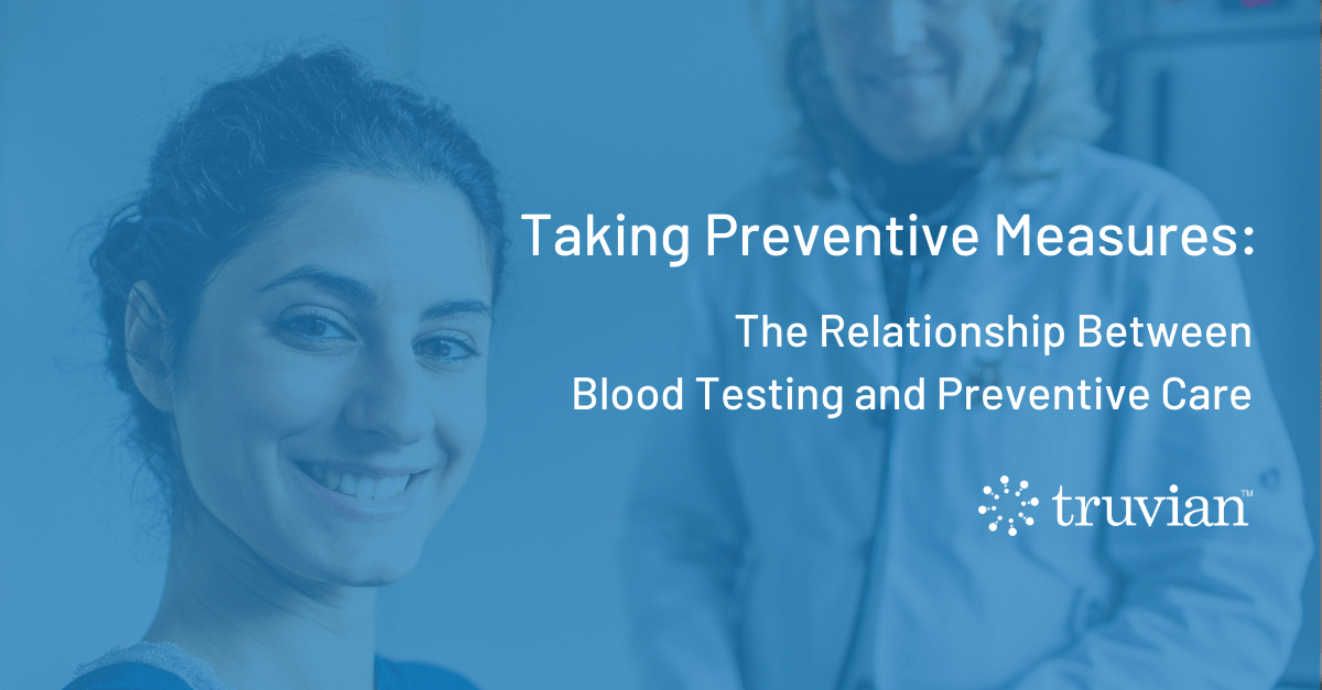 Taking Preventive Measures: The Relationship Between Blood Testing and Preventive Care