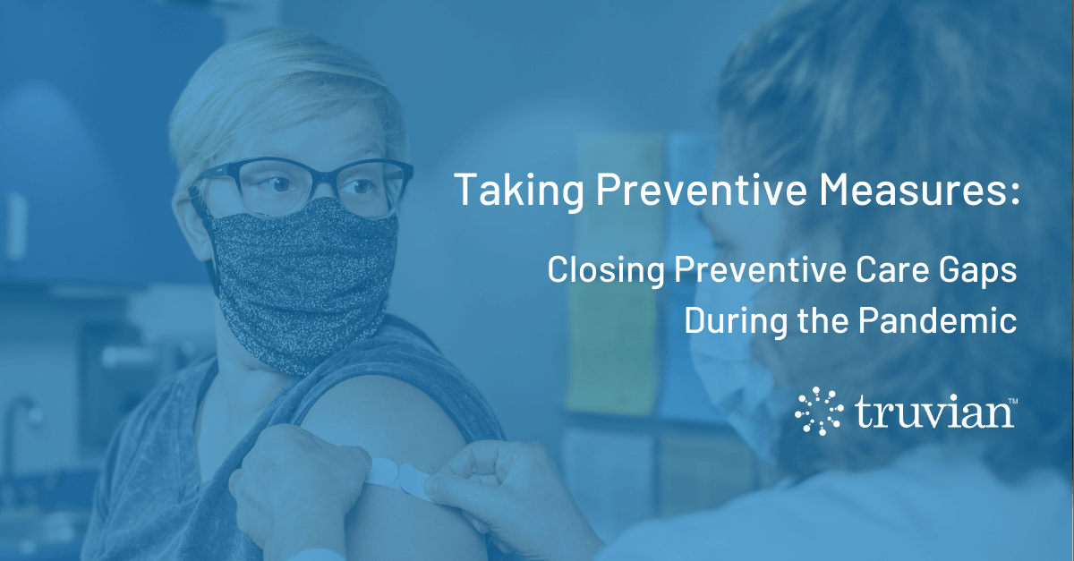 Taking Preventive Measures: Closing Preventive Care Gaps During the Pandemic