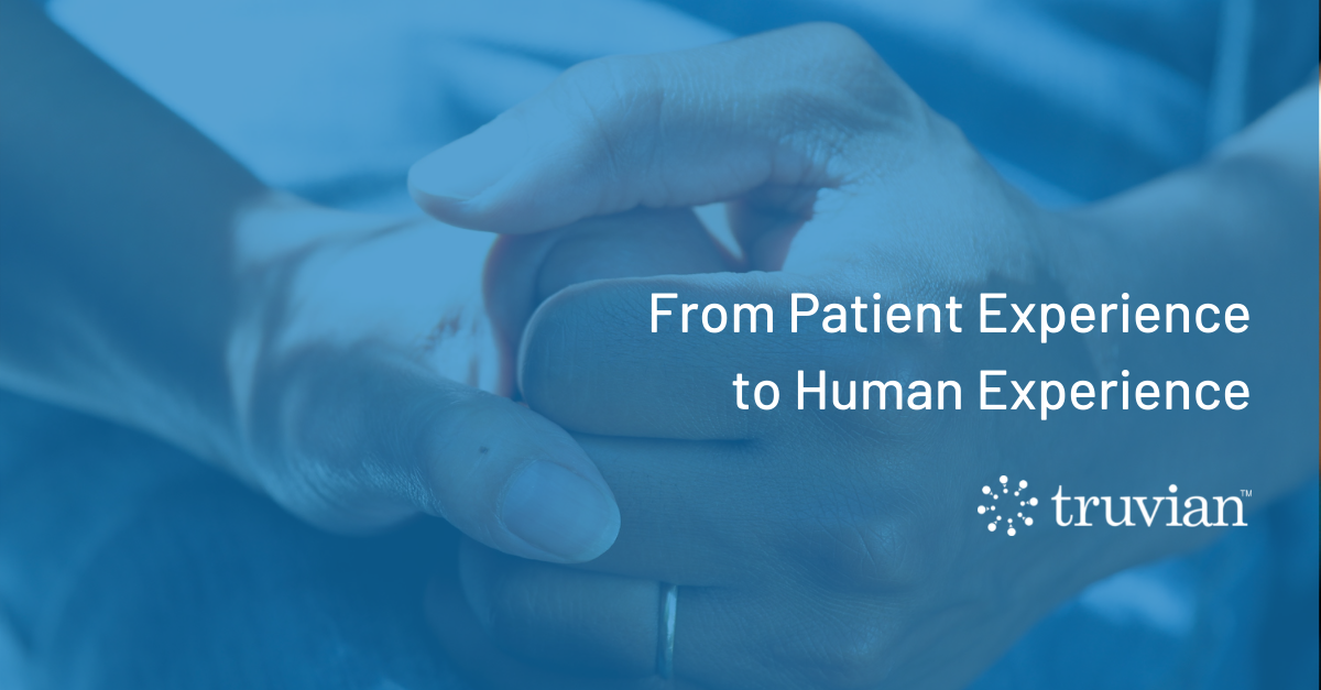 From Patient Experience to Human Experience